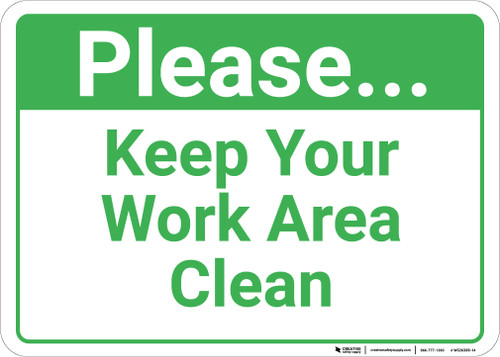 Please Keep Your Work Area Clean Landscape - Wall Sign