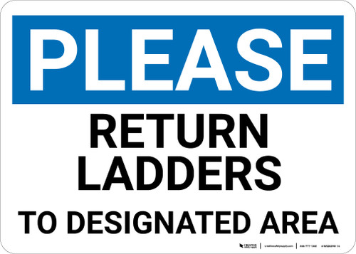 Please Return Ladders To Designated Area Landscape - Wall Sign