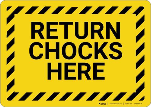 Return Chocks Here with Hazard Border Landscape - Wall Sign