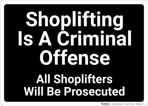 Shoplifting Is A Criminal Offense Shoplifters Prosecuted Landscape - Wall Sign