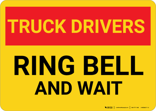 Truck Drivers Ring Bell and Wait Landscape - Wall Sign