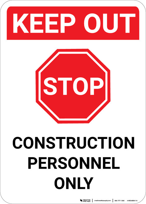 Keep Out Construction Personnel Only with Stop Icon Portrait - Wall Sign