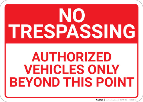 No Trespassing Authorized Vehicles Only Beyond This Point Landscape - Wall Sign