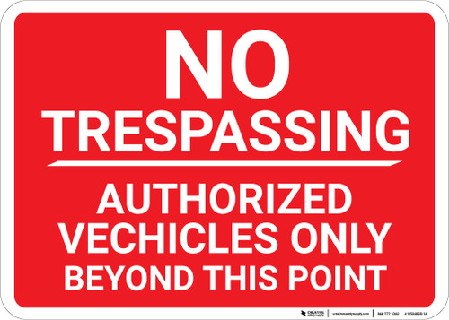 No Trespassing Authorized Vehicles Only Landscape - Wall Sign