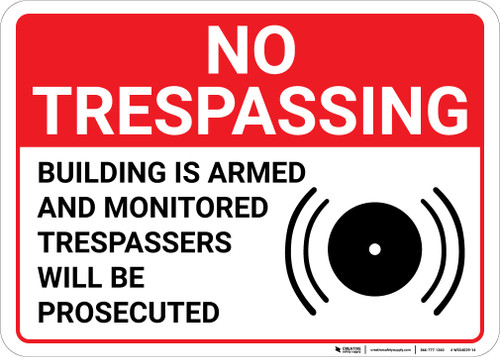 No Trespassing Building Is Armed And Monitored with Icon Landscape - Wall Sign