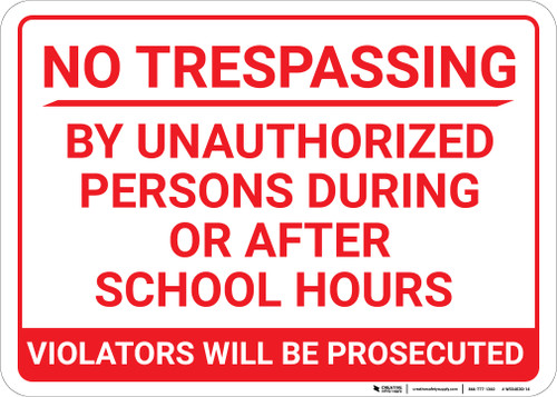 No Trespassing During Or After School Hours Landscape - Wall Sign