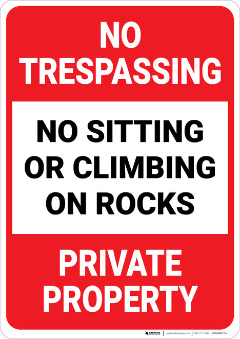 No Trespassing No Sitting Or Climbing On Rocks Portrait - Wall Sign