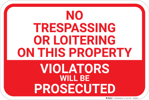 No Trespassing Or Loitering On This Property Violators Prosecuted Landscape - Wall Sign