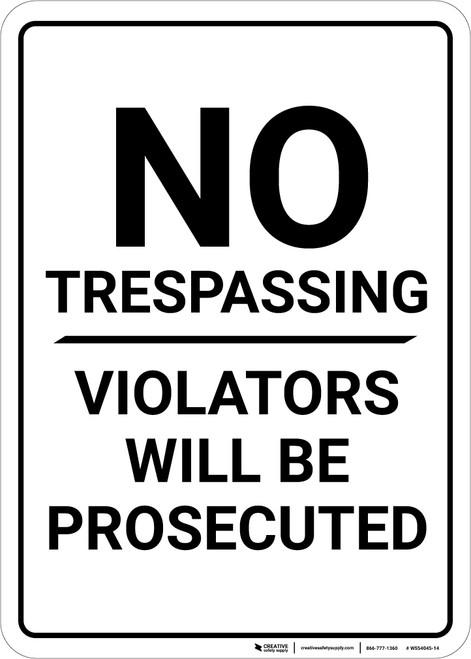 No Trespassing Violators Prosecuted White Portrait - Wall Sign