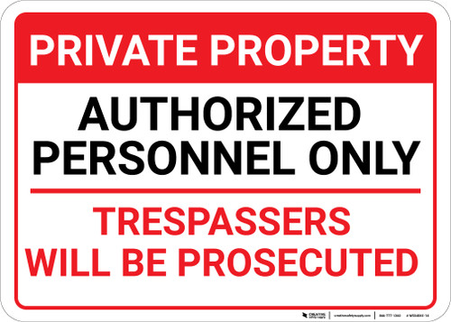 Private Property Authorized Personnel Only Trespassers Will Be Prosecuted Landscape - Wall Sign