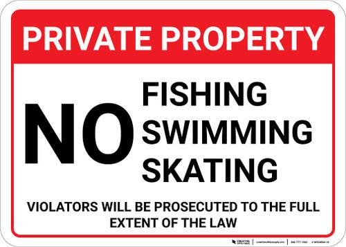 Private Property No Fishing Swimming Skating Landscape - Wall Sign
