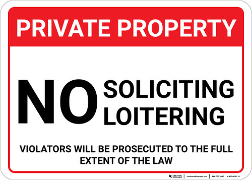 Private Property: No Soliciting Loitering Violators Prosecuted Landscape - Wall Sign