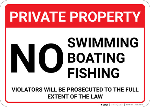Private Property: No Swimming Boating Fishing Violators Prosecuted Landscape - Wall Sign