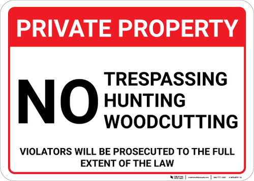 Private Property: No Trespassing Hunting Woodcutting Violators Prosecuted Landscape - Wall Sign