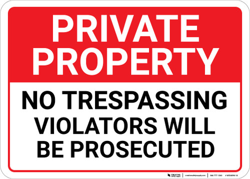 Private Property: No Trespassing Violators Will Be Prosecuted Landscape - Wall Sign