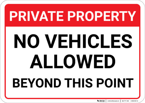 Private Property: No Vehicles Allowed Beyond This Point Landscape - Wall Sign