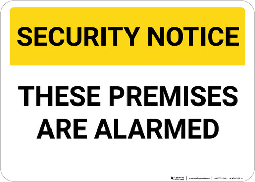 Security Notice: These Premises Are Alarmed Landscape - Wall Sign
