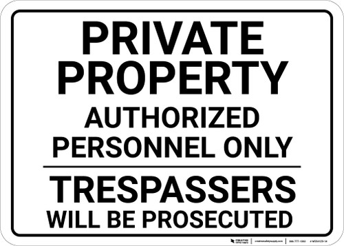 Private Property: Authorized Personnel Only Trespassesrs Will Be Prosecuted Landscape - Wall Sign