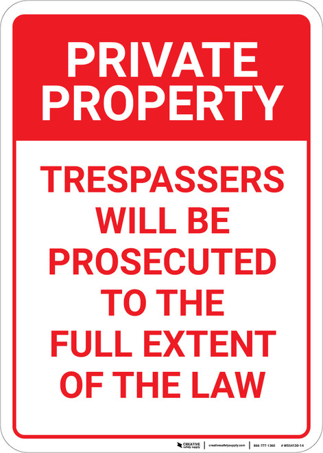 Private Property: Trespassers Will Be Prosecuted to the Full Extent Of The Law  - Wall Sign