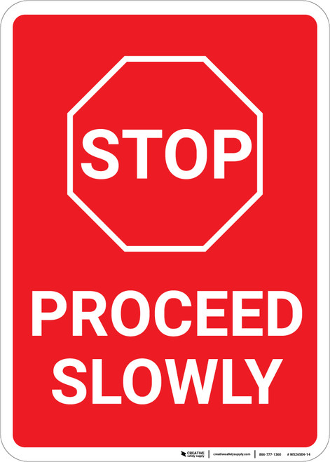 Proceed Slowly Stop Sign Portrait  - Wall Sign