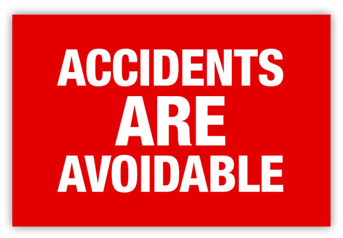 Accidents Are Avoidable Label