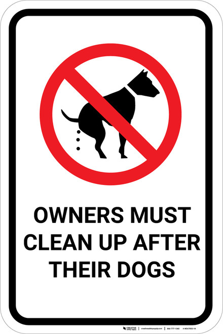 Owners Must Clean Up After Dogs with Icon Portrait - Wall Sign