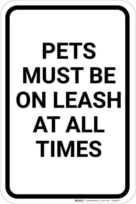 Pets Must Be On Leash At All Times Portrait - Wall Sign