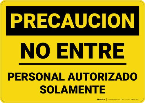 Caution: Authorized Personnel Do Not Enter Spanish Landscape - Wall Sign