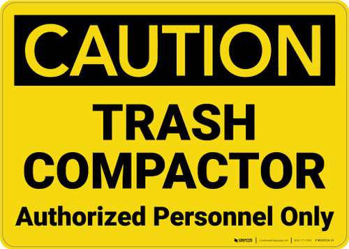 Caution: Trash Compactor Authorized Personnel Only Landscape - Wall Sign