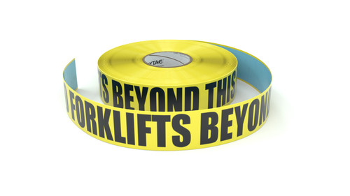 No Forklifts Beyond This Point - Inline Printed Floor Marking Tape