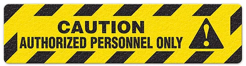 """Caution Authorized Pers. Only (6""""x24"""") Anti-Slip Floor Tape"""