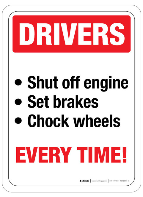 Drivers, Shut off engine, set brakes, chock wheels