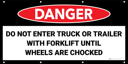 Danger Do Not Enter Trailer with Forklift Unless Wheels Are Chocked No Frame Banner