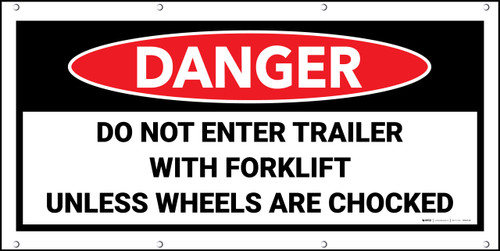 Danger Do Not Enter Trailer With Forklift Until Wheels Are Chocked Banner