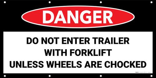 Danger Do Not Enter Trailer With Forklift Until Wheels Are Chocked No Frame Banner