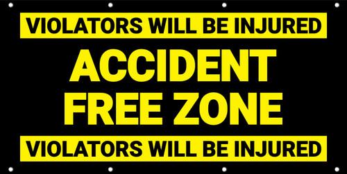 Accident Free Zone Violators Will Be Injured Banner