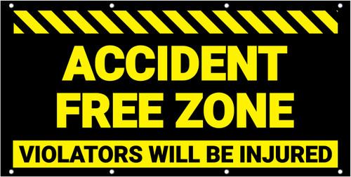 Accident Free Zone Violators Will Be Injured Hazard Banner
