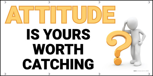 Attitude Is Yours Worth Catching Yellow Banner