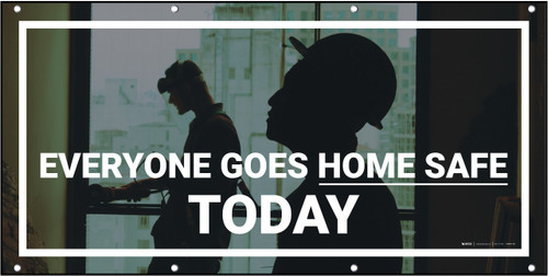 Everyone Goes Home Safety Today Image Banner