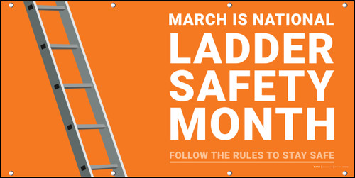 March Is National Ladder Safety Month Follow The Rules To Stay Safe Banner