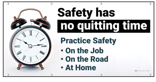 Safety Has No Quitting Time Dark Banner
