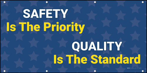 Safety Is The Priority Quality Is The Standard Banner
