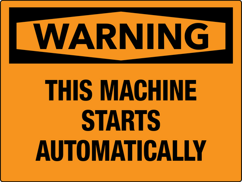 Warning This Machine Starts Automatically Wall Sign
