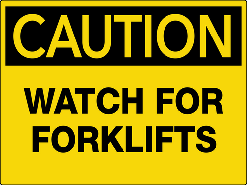 Caution Watch for forklifts Wall Sign