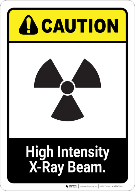 Caution: High Intensity X Ray Beam ANSI - Portrait Wall Sign