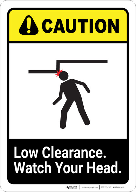 Caution: Low Clearance Watch Your Head ANSI - Portrait Wall Sign