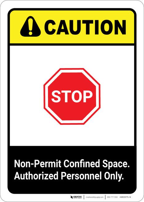 Caution: Non Permit Confined Space ANSI - Portrait Wall Sign