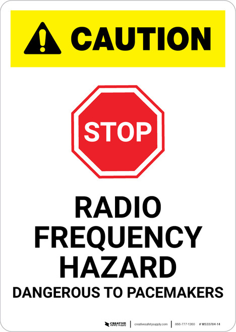 Caution: Stop Radio Frequency Hazard Dangerous to Pacemakers - Portrait Wall Sign