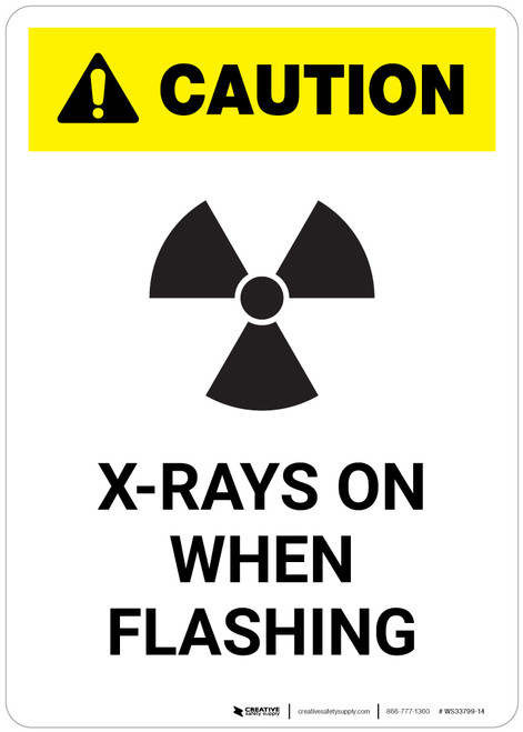 Caution: X Rays On When Flashing - Portrait Wall Sign