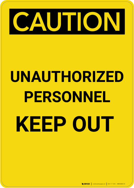 Caution: Admittance Unauthorized Personnel Keep Out - Portrait Wall Sign